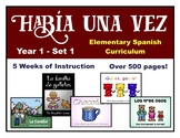 Elementary Spanish Curriculum Bundle - Había una vez - Year 1 - Set 1