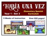 Elementary Spanish Curriculum Bundle - Había una vez - Year 1 - Set 3