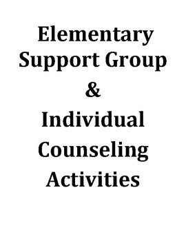 Elementary Support Group & Individual Counseling Activitie