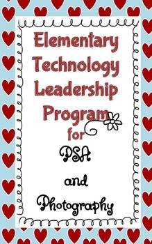 Elementary PSA  and  Photography for Technology Leadership Program