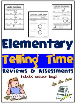 Elementary Telling Time Reviews and Assessments
