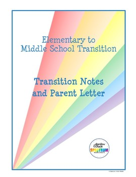 Elementary to Middle School Transition:Transition Notes and Parent Letter
