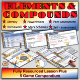 Elements & Compounds Fully Resourced Lesson Plus 5 Game Co