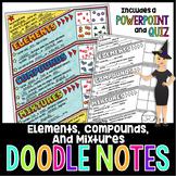 ELEMENTS, COMPOUNDS, & MIXTURES DOODLE NOTES, INB, ANCHOR CHART + QUIZ!