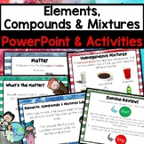 Elements, Compounds & Mixtures PowerPoint
