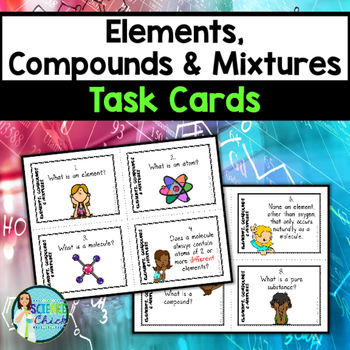 Elements, Compounds & Mixtures Task Cards - with or withou