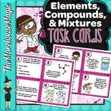 Elements Compounds and Mixtures Task Cards | Science Task Cards