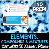 Elements Compounds and Mixtures Complete 5E Lesson Plan - Distance Learning
