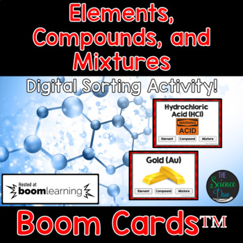Elements, Compounds, and Mixtures - Digital Boom Cards Sort