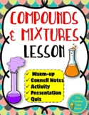 Elements, Compounds and Mixtures Lesson (Presentation, notes, and activity)