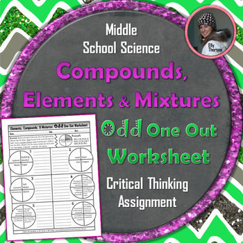 Elements, Compounds, and Mixtures Odd One Out Worksheet