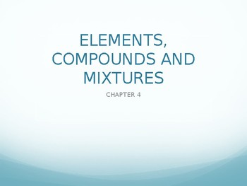 Elements, Compounds and Mixtures PPT