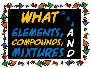 Elements, Compounds and Mixtures (Powerpoint & Introduction Lab)