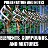 Elements, Compounds, and Mixtures Presentation and Notes |