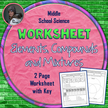 Elements, Compounds, and Mixtures Worksheet by Elly Thorsen | TpT