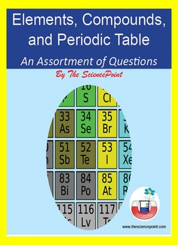 Elements, Compounds, and Periodic Table - An Assortment of Questions