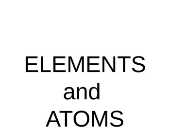 Elements and Atoms (power point)