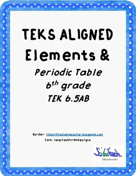 Elements and Periodic Table TEKS 6.5AB