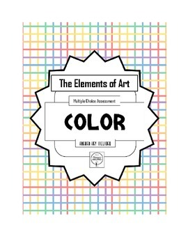 Test the Elements of Art, COLOR Assessment, Multiple Choice
