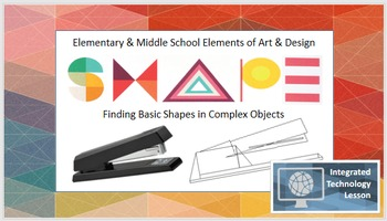 Elements of Art & Design: SHAPE with Integrated Technology