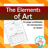 Elements of Art - Half Page Worksheets for Introduction or Review