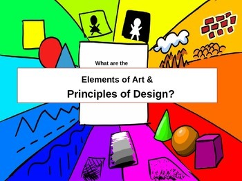 Elements of Art & Principles of Design Overview Powerpoint