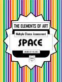 Test the Elements of Art, SPACE Assessment, Multiple Choice