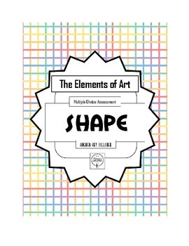 Test the Elements of Art, SHAPE Assessment, Multiple Choice