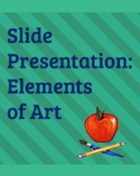 Elements of Art Slide Presentation