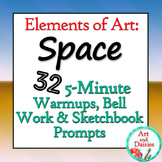 "Elements of Art ""Space"" - 32 5-Minute Bellwork, Warm-ups and Sketchbook Prompts"