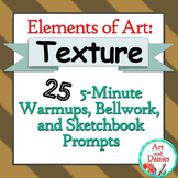"Elements of Art ""Texture"" - 25 5-Minute Bellwork and Sketc"