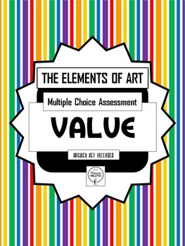 Test the Elements of Art, VALUE Assessment, Multiple Choice