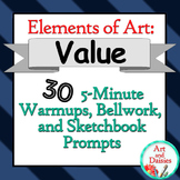 "Elements of Art ""Value"" - 30 5-Minute Warmups, Bellwork, and Sketchbook Prompts"