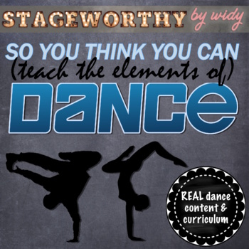 Elements of Dance: So You Think You Can Dance Unit - Grades 4-8