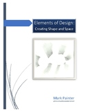Elements of Design: Creating Shape and Space