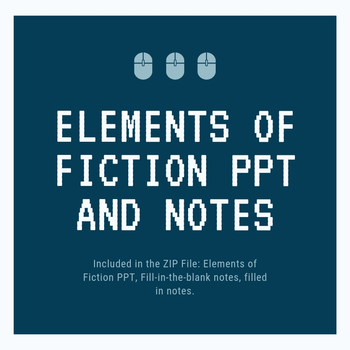Elements of Fiction PPT and Fill In Notes