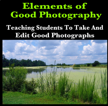 Elements of Good Photography: Teaching Students to Take & Edit Good Photographs