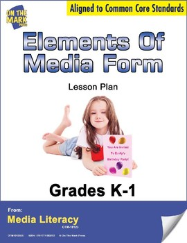 Elements of Media Form Lesson Plan  - Aligned to Common Core