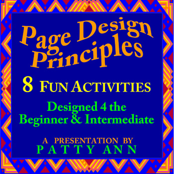 Graphic Arts = Easy Page Design Principles > 8 FUN ACTIVITIES INCLUDED!  (PPT)