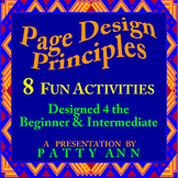 Graphic Arts Design = Easy Page Principles > 8 FUN ACTIVITIES INCLUDED!  (PPT)