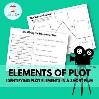 Elements of Plot: Identifying Plot Elements in a Short Film - Activity Worksheet
