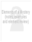 Elements of a Mystery-notes, practice, and sample case study