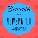 Elements of a Newspaper Handout and Worksheet