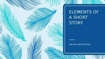 Elements of a Short Story: Writing Descriptively