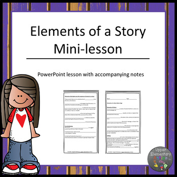 Story Elements mini-lessons (editable)