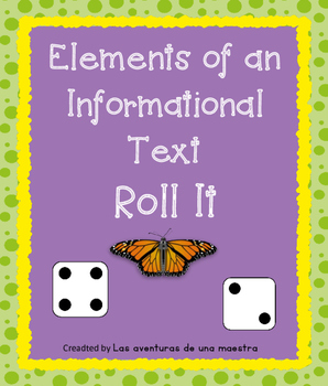 Elements of an Informational Text- Roll it