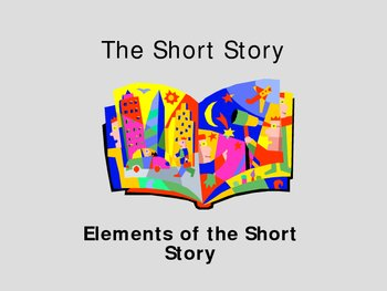 elements of fiction short stories study notes Teaching short story elements using short stories to teach elements of literature  list of short stories for teaching characterization  short story study guides.