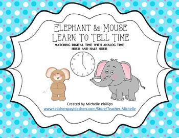 Elephant & Mouse Learn To Tell Time! - Centers -  Time to