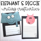 Elephant & Piggie Craft & Writing Pages
