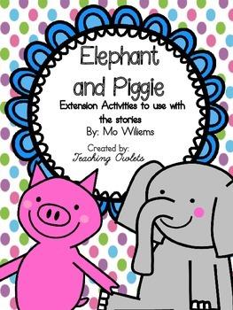 Elephant & Piggie - Extension Activities (FREEBIE)